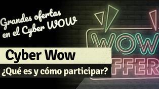 Así puedes participar del Cyber Wow