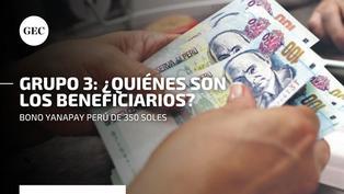 Bono Yanapay de S/ 350: ¿Quiénes son los beneficiarios y cuáles son las modalidades de pago?