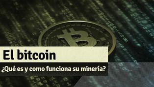 ¿Qué es el Bitcoin, cómo funciona su minería?