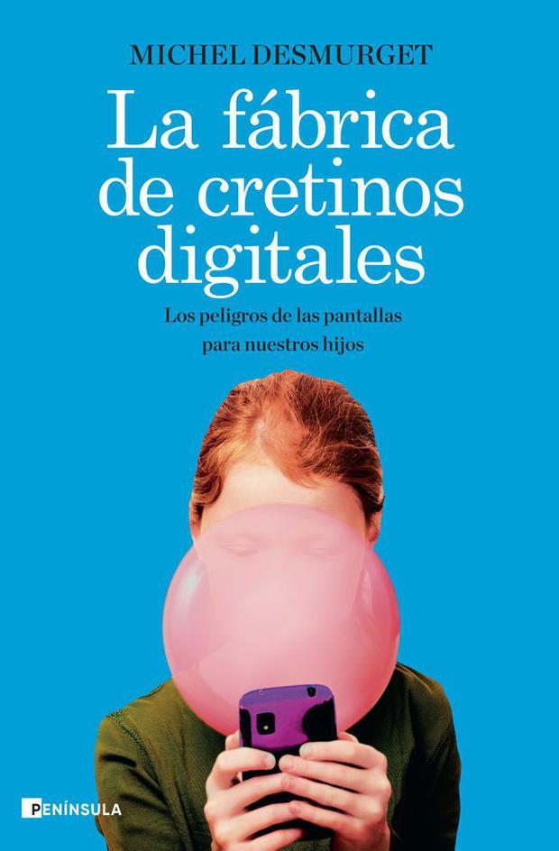"""Tapa del libro """"La fábrica de cretinos digitales"""". (Foto: Amazon)"""