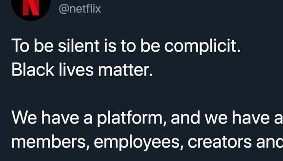 """En su cuenta de Twitter, que normalmente suele ser ligera, Netflix adquirió un tono más sombrío el sábado al decir: """"Permanecer callados es ser cómplices. Black lives matter""""."""