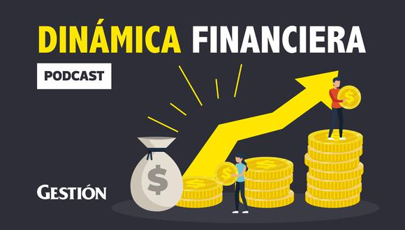 Dinámica financiera. Podcast Gestión.