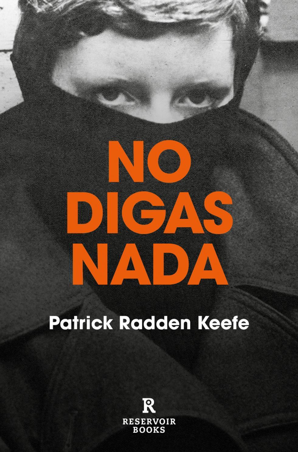 """No digas nada"", de Patrick Radden Keefe."