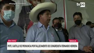 """Pedro Castillo se pronuncia sobre el fallecimiento del congresista Fernando Herrera: """"Nos solidarizamos con su familia, llevo un tremendo pesar"""""""